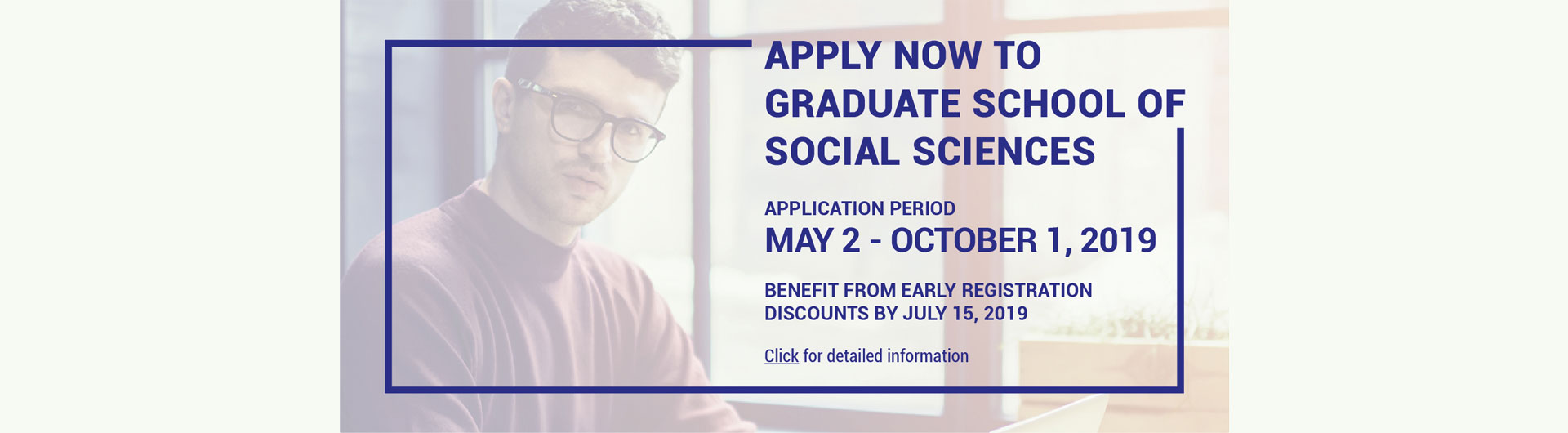 Apply Now to Graduate School of Social Sciences