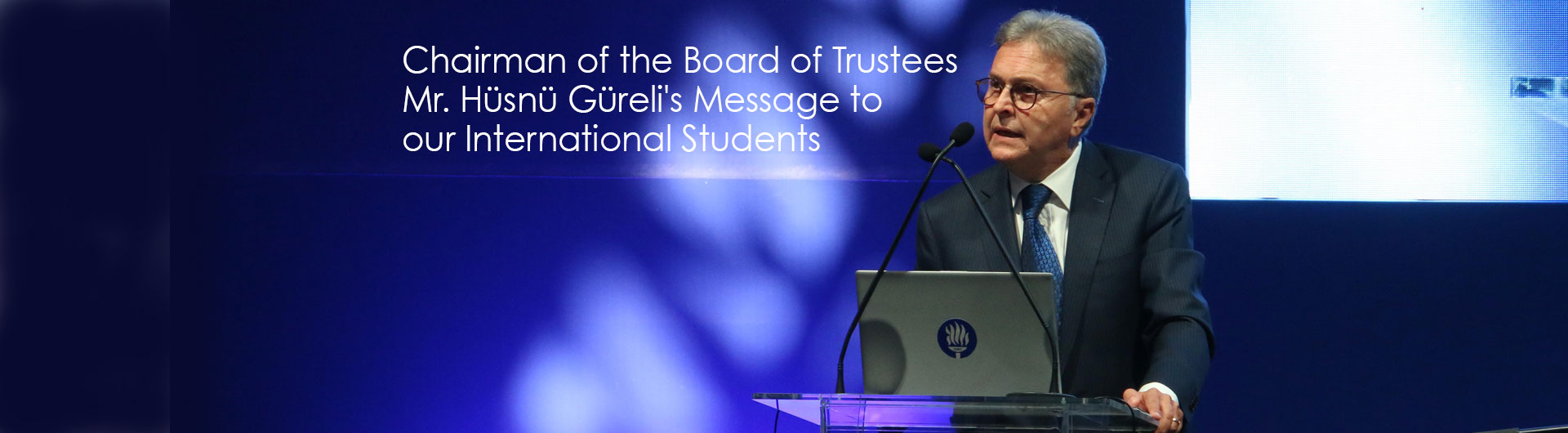 Chairman of the Board of Trustees Mr. Hüsnü Güreli's Message to our International Students