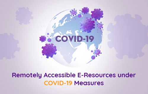 Remotely Accessible E-Resources under COVID-19 Measures