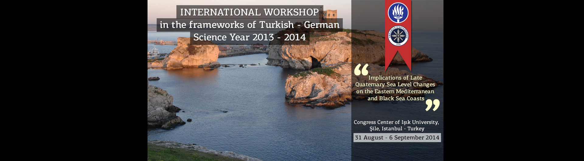 International Workshop in the frameworks of Turkish - German Science Year 2013 - 2014